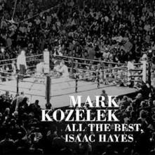 Vinyl KOZELEK, MARK - ALL THE BEST, ISAAC HAYES
