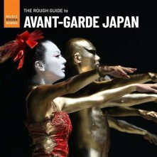 Vinyl V/A - AVANT-GARDE JAPAN. THE ROUGH GUIDE