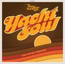 CD TOO SLOW TO DISCO: YACHT SOUL-THE COVERS VERSIONS