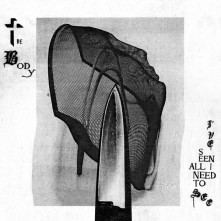 Vinyl BODY - I'VE SEEN ALL I NEED TO SEE