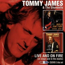 CD JAMES, TOMMY & SHONDELLS - LIVE AND ON FIRE