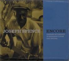 CD SPENCE, JOSEPH - ENCORE: UNHEARD RECORDINGS OF BAHAMIAN GUITAR