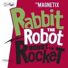 CD MAGNETIX - RABBIT THE ROBOT - ROBOT THE ROCKET