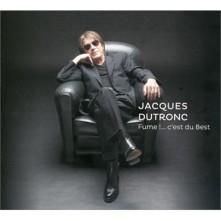CD DUTRONC, JACQUES - Fume !....c'est du Best