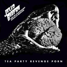 Vinyl BIAFRA, JELLO & THE GUANT - TEA PARTY REVENGE PORN