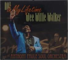 CD WALKER, WEE WILLIE & THE - NOT IN MY LIFETIME