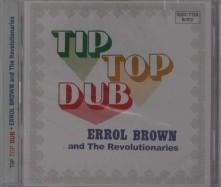 CD BROWN, ERROL AND THE REVO - TIP TOP DUB