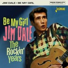 CD DALE, JIM - BE MY GIRL, THE ROCKIN' YEARS