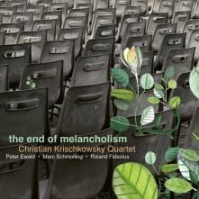 CD KRISCHKOWSKY, CHRISTIAN - - END OF MELANCHOLISM