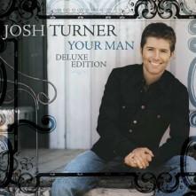 CD TURNER, JOSH - YOUR MAN - 15TH ANNIVERSARY