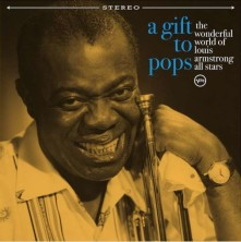 Vinyl A Gift to Pops: The Wonderful World Of Louis Armstrong All Stars