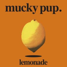 CD MUCKY PUP - LEMONADE