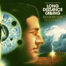CD LONG DISTANCE CALLING - How Do We Want To Live?