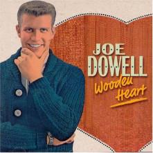 CD DOWELL, JOE - WOODEN HEART