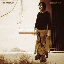 CD MACKAY, BILL - FOUNTAIN FIRE