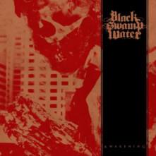CD BLACK SWAMP WATER - AWAKENING