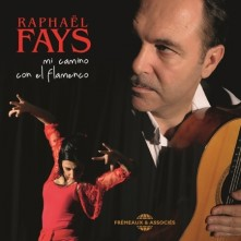 CD FAYS, RAPHAEL - MI CAMINO CON EL FLAMENCO