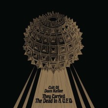 CD CULT OF DOM KELLER - THEY CARRIED THE DEAD IN A UFO