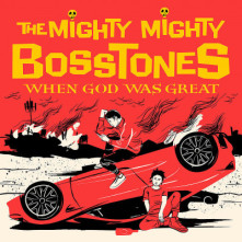 CD MIGHTY MIGHTY BOSSTONES - WHEN GOD WAS GREAT