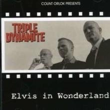 CD TRIPLE DYNAMITE - ELVIS IN WONDERLAND