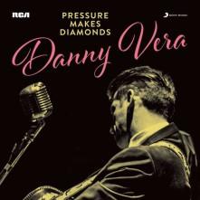 Vinyl VERA, DANNY - PRESSURE MAKES DIAMONDS