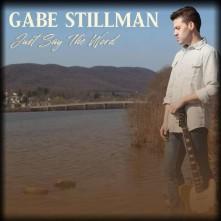 CD STILLMAN, GABE - JUST SAY THE WORD
