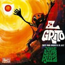 Vinyl RUIZ, JORGE LOPEZ - EL GRITO (SUITE PARA ORQUESTA DE JAZZ)