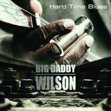 CD WILSON, BIG DADDY - HARD TIME BLUES