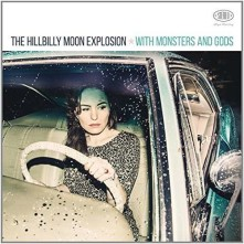 CD HILLBILLY MOON EXPLOSION - WITH MONSTERS AND GODS