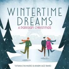 CD EVA-MARIE, TATIANA & THE - WINTERTIME DREAMS: A PARISIAN CHRISTMAS