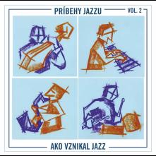 CD Príbehy Jazzu: Ako vznikal jazz Vol. 2