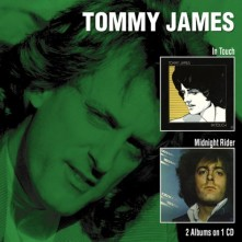 CD JAMES, TOMMY - IN TOUCH/MIDNIGHT RIDER
