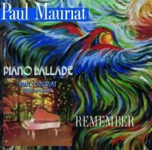 CD MAURIAT, PAUL - PIANO BALLADE & REMEMBER