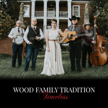 CD WOOD FAMILY TRADITION - TIMELESS