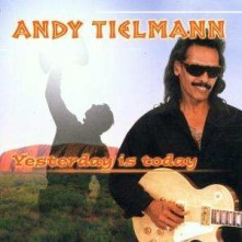 CD TIELMAN, ANDY - YESTERDAY TO TODAY