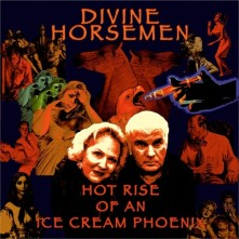 CD DIVINE HORSEMEN - HOT RISE OF AN ICE CREAM PHOENIX
