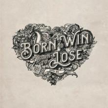 CD DOUWE BOB - BORN TO WIN, BORN TO LOSE