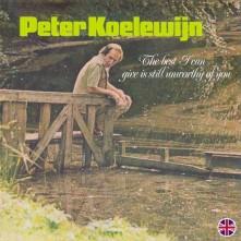 Vinyl KOELEWIJN, PETER - BEST I CAN GIVE IS STILL UNWORTHY OF YOU
