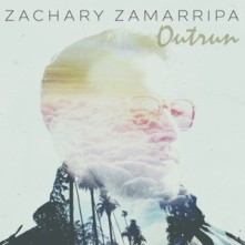 CD ZAMARRIPA, ZACKARY - OUTRUN