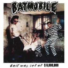 CD BATMOBILE - BAIL WAS SET AT $6000000