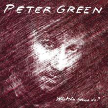 CD GREEN, PETER - WHATCHA GONNA DO?