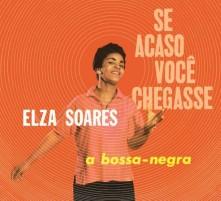 CD SOARES, ELZA - SE ACASO VOCJ CHEGASSE + A BOSSA NEGRA