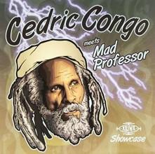 CD CONGO, CEDRIC - CEDRIC CONGO MEETS MAD PROFESSOR