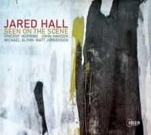 CD HALL, JARED - SEEN ON THE SCENE