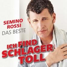 CD ROSSI, SEMINO - ICH FIND SCHLAGER TOLL - DAS BESTE