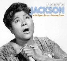 CD JACKSON, MAHALIA - IN THE UPPER ROOM & AMAZING GRACE