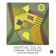 Vinyl SOLAL, MARTIAL - COMING YESTERDAY - LIVE AT SALLE GAVEAU 2019