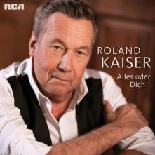 CD KAISER, ROLAND - Alles oder Dich
