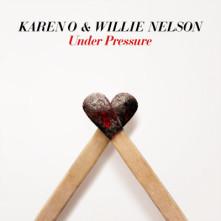 Vinyl KAREN O & WILLIE NELSON - RSD - UNDER PRESSURE