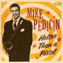 CD PEDICIN, MIKE - HOTTER THAN A PISTOL